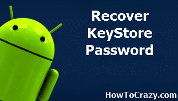 How To Recover Android Studio Keystore Password – 100% Working Method