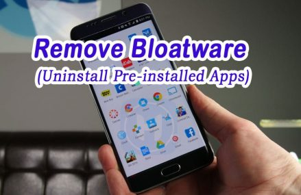 How to Remove Bloatware From Android Device (Rooted, UnRooted)