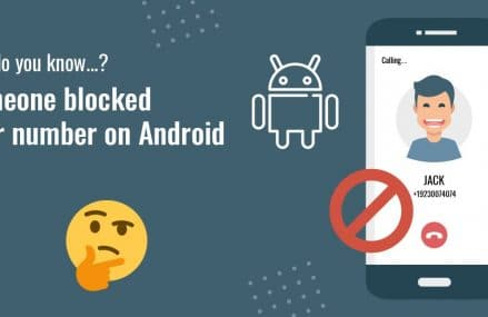 How Do You Know If Someone Blocked Your Number on Android?