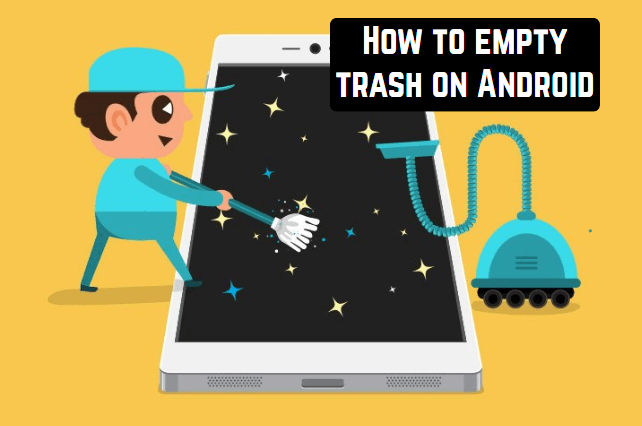 How to Empty Trash on Android?