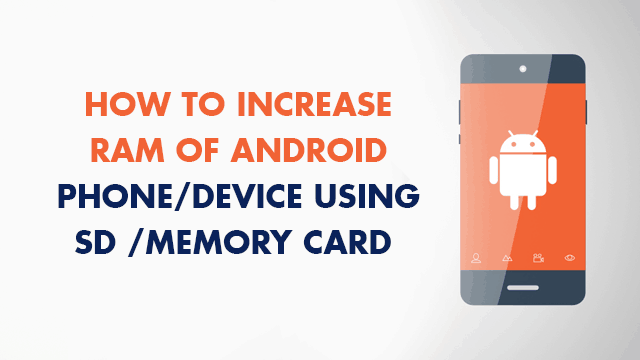 Increase RAM on Android Devices