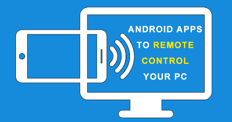 How to Access PCs Remotely with your Android Smartphone