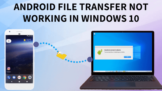 Fix Android File Transfer Not Working