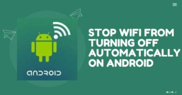 Stop WiFi From Turning Off Automatically