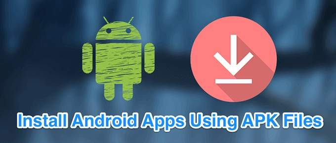 Install APK on your Android Device