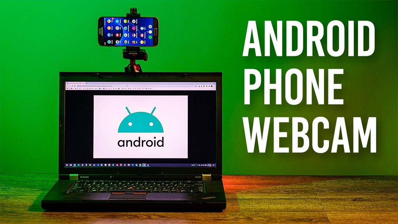 Android Smartphone Camera as a WebCam